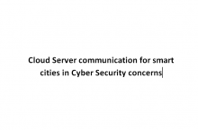 Cloud Server communication for smart cities in Cyber Security concerns