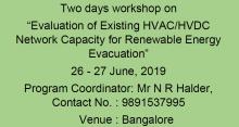 Two days workshop on Evaluation of Existing HVAC/HVDC Network Capacity for Renewable Energy Evacuation, 26-27 June 2019, NPTI Faridabad