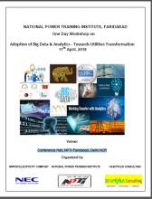 One Day Workshop on Adoption of Big Data & Analytics - Towards Utilities Transformation 11th April, 2018 at NPTI, Faridabad.